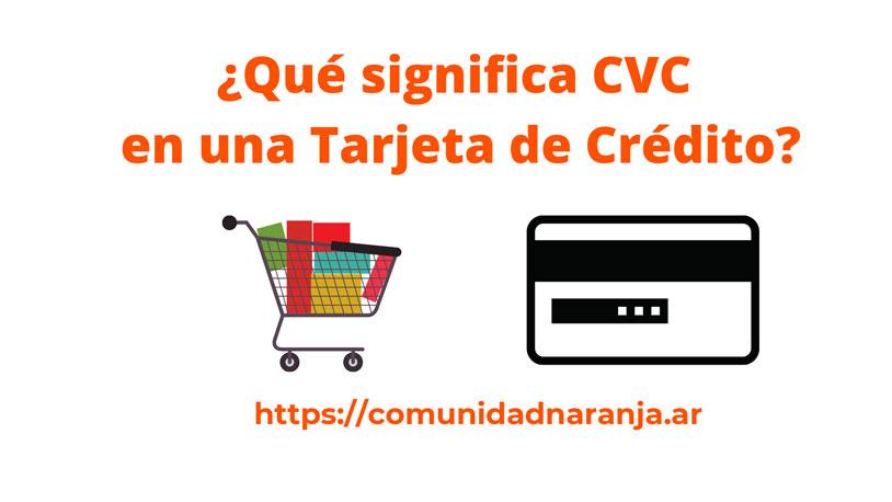 que significa cvc en una tarjeta de credito