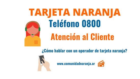 tarjeta naranja telefono 0800 atencion al cliente